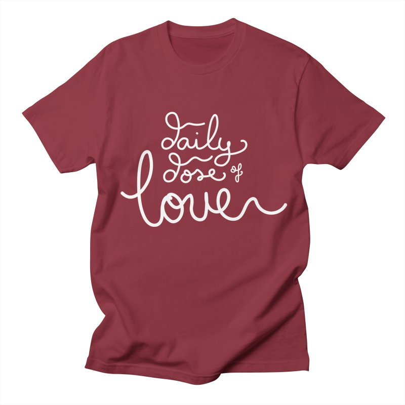 Daily Dose of Love Women's Regular Unisex T-Shirt by Daily Lovejuice Apparel