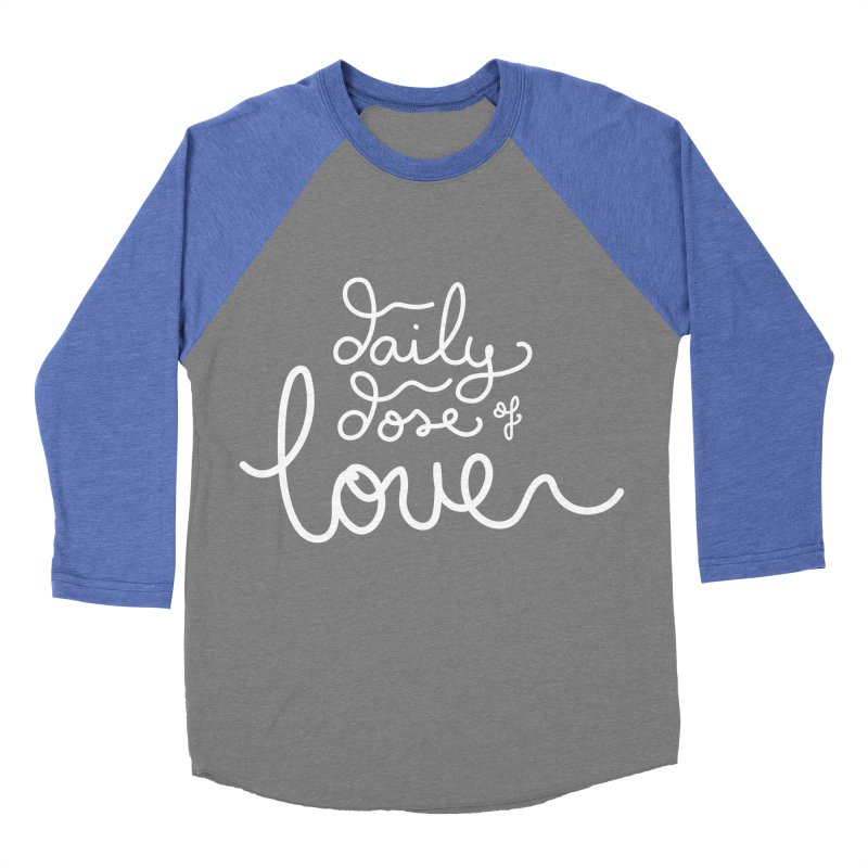 Daily Dose of Love Women's Baseball Triblend T-Shirt by Daily Lovejuice