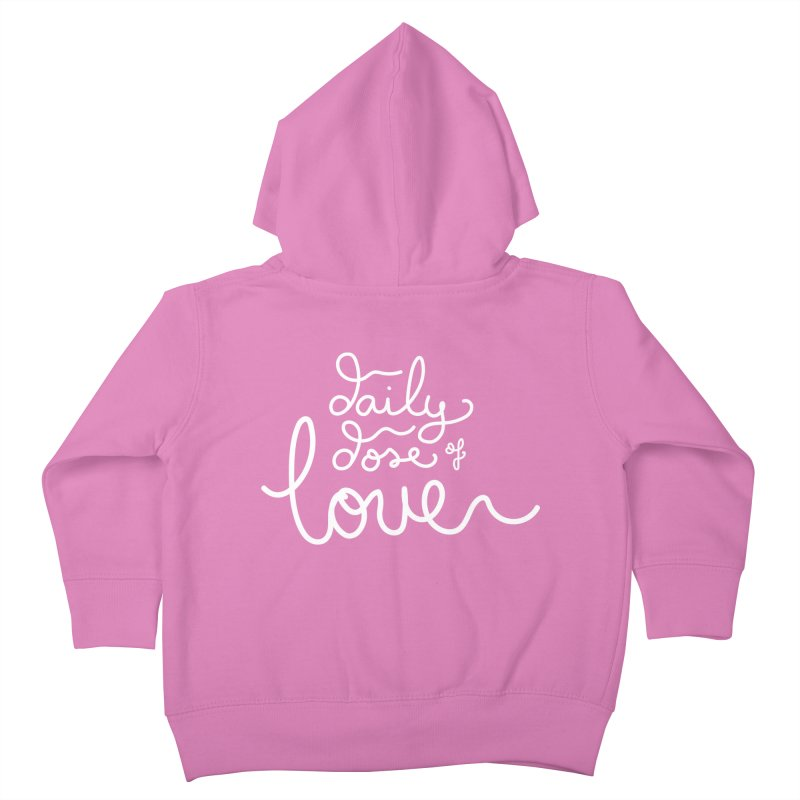 Daily Dose of Love Kids Toddler Zip-Up Hoody by Daily Lovejuice Apparel