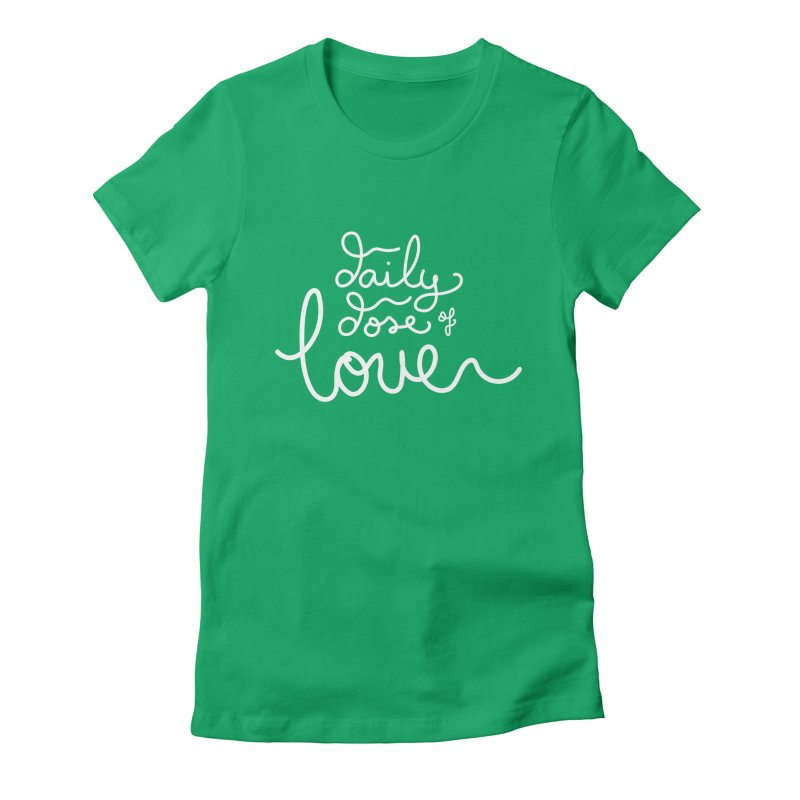 Daily Dose of Love Women's Fitted T-Shirt by Daily Lovejuice Apparel