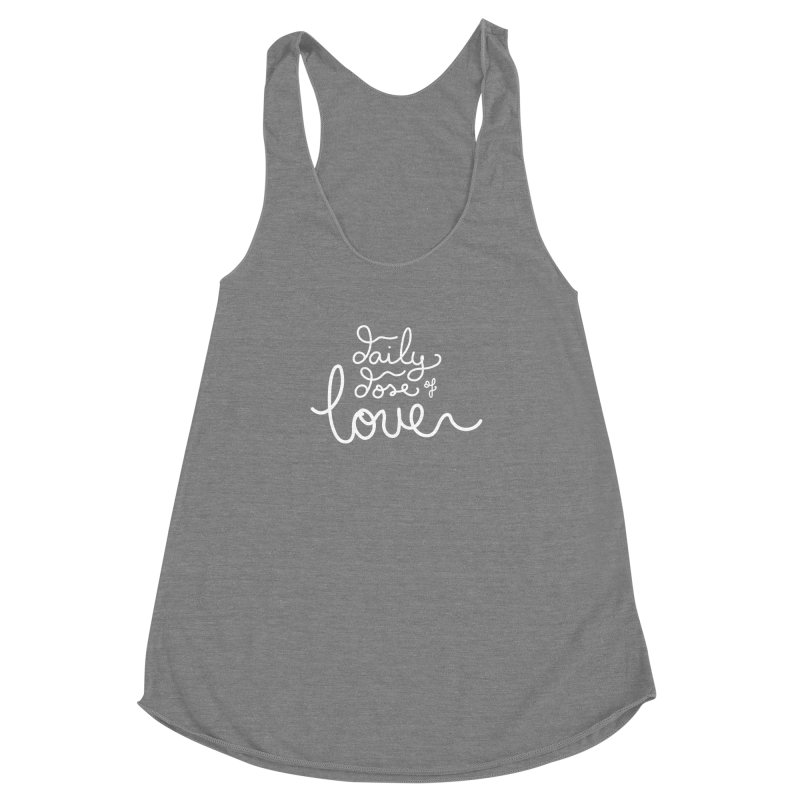 Daily Dose of Love Women's Racerback Triblend Tank by Daily Lovejuice Apparel