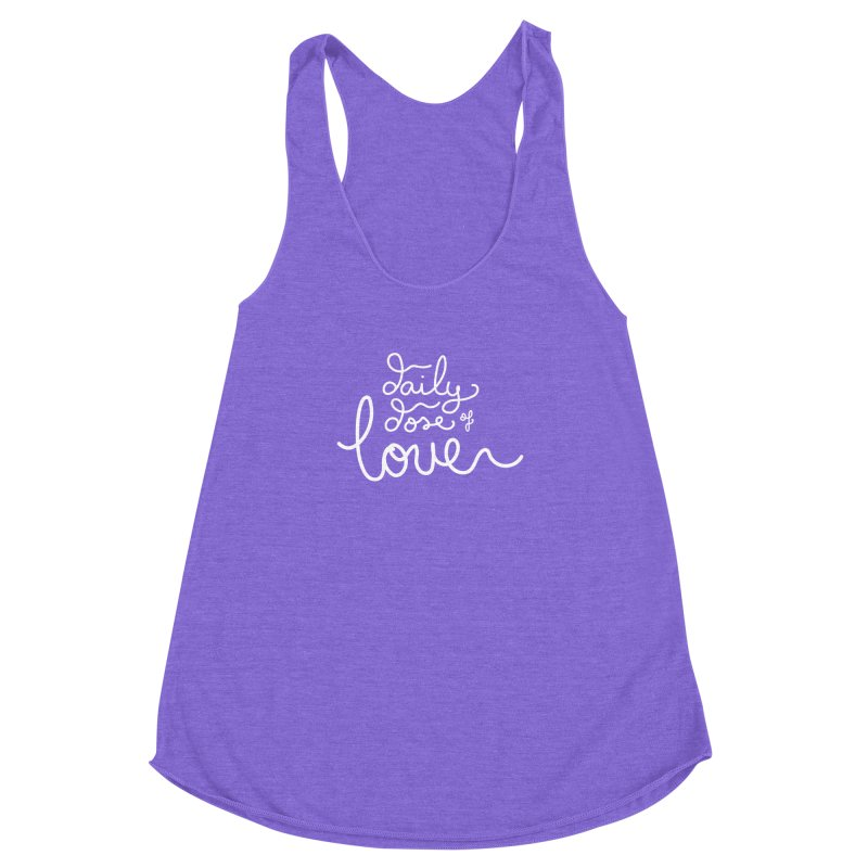 Daily Dose of Love Women's Racerback Triblend Tank by Daily Lovejuice