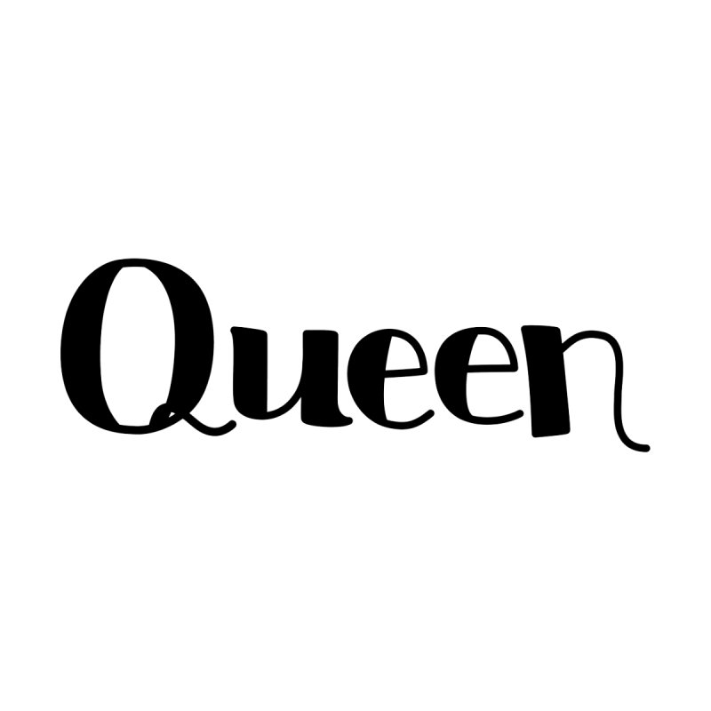 Queen   by Daily Lovejuice