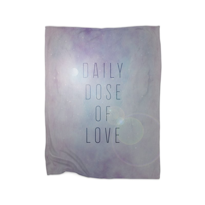 Galaxy Themed Daily Dose of Love 1 Home Blanket by Daily Lovejuice Apparel