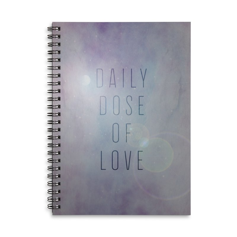 Galaxy Themed Daily Dose of Love 1 in Lined Spiral Notebook by Daily Lovejuice Apparel