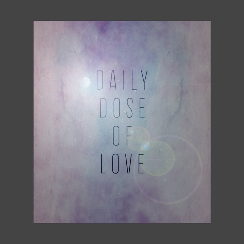 Daily Dose of Love - Galaxy Themed by Daily Lovejuice Apparel