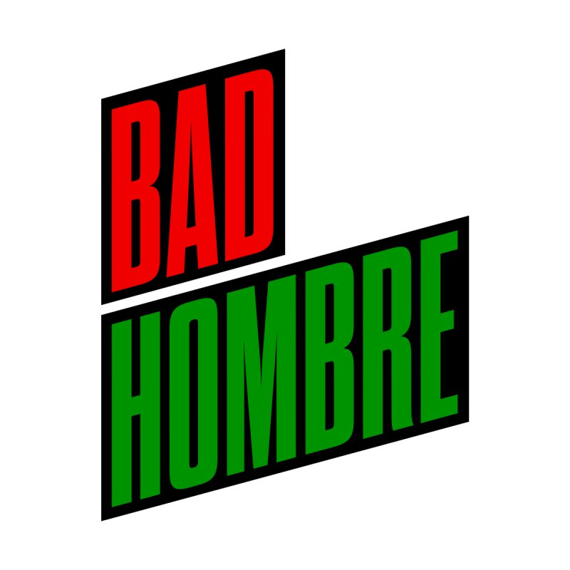 Bad Hombre (Red/Green) Men's T-Shirt by 344