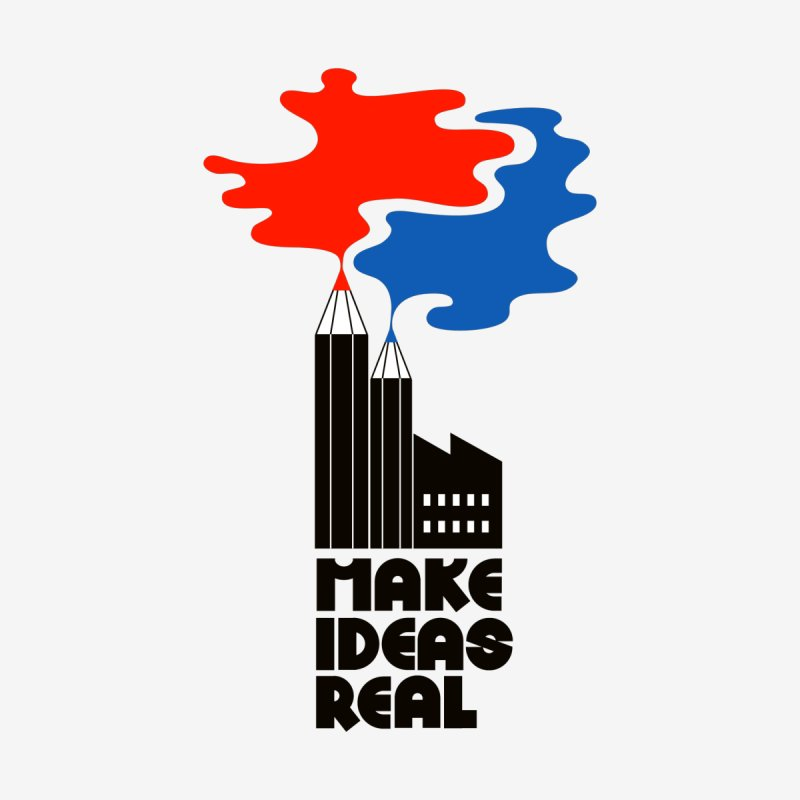 Make Ideas Real None  by daleedwinmurray's Artist Shop