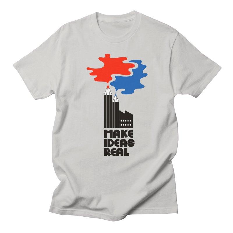 Make Ideas Real Men's T-shirt by daleedwinmurray's Artist Shop