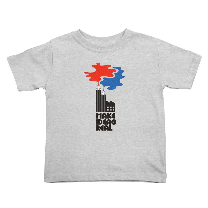 Make Ideas Real Kids Toddler T-Shirt by daleedwinmurray's Artist Shop