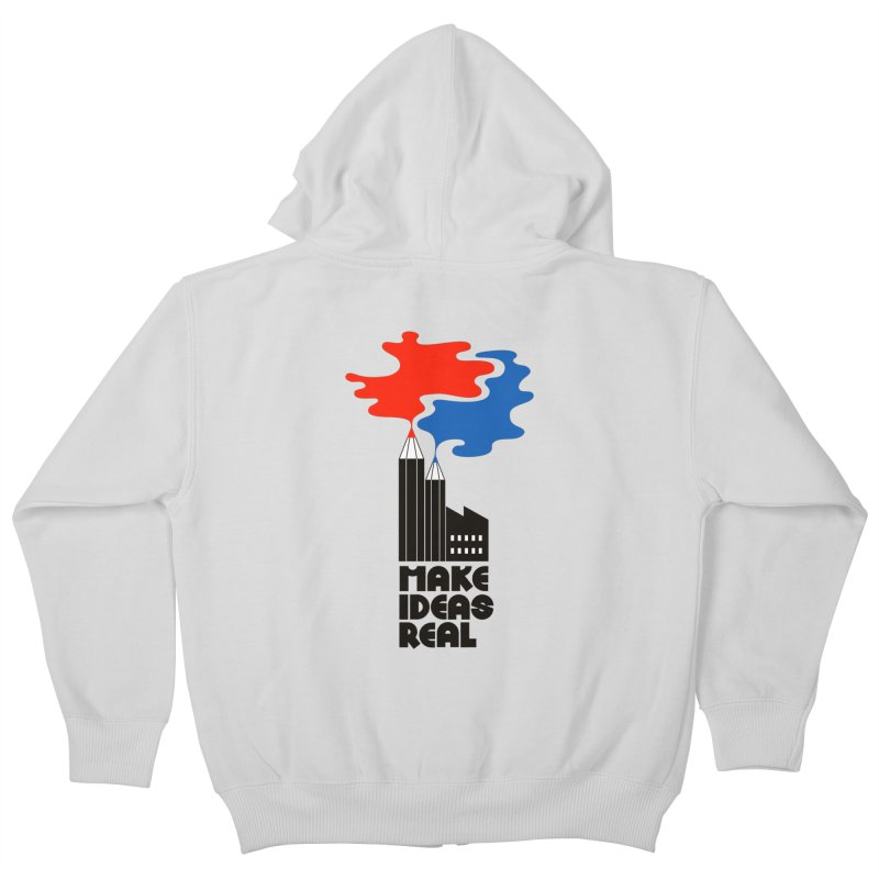 Make Ideas Real Kids Zip-Up Hoody by daleedwinmurray's Artist Shop