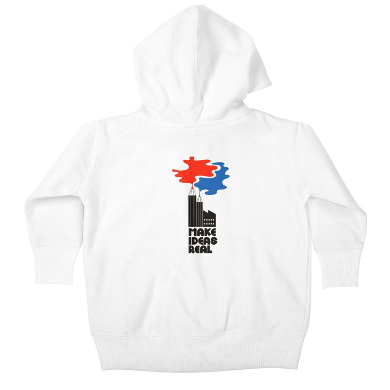 Make Ideas Real Kids Baby Zip-Up Hoody by daleedwinmurray's Artist Shop