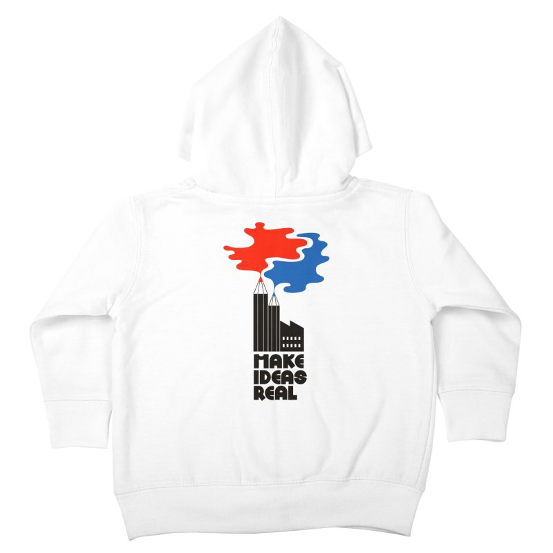 Make Ideas Real Kids Toddler Zip-Up Hoody by daleedwinmurray's Artist Shop