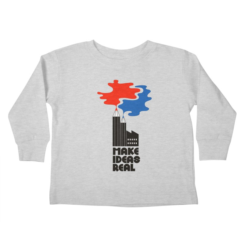 Make Ideas Real Kids Toddler Longsleeve T-Shirt by daleedwinmurray's Artist Shop
