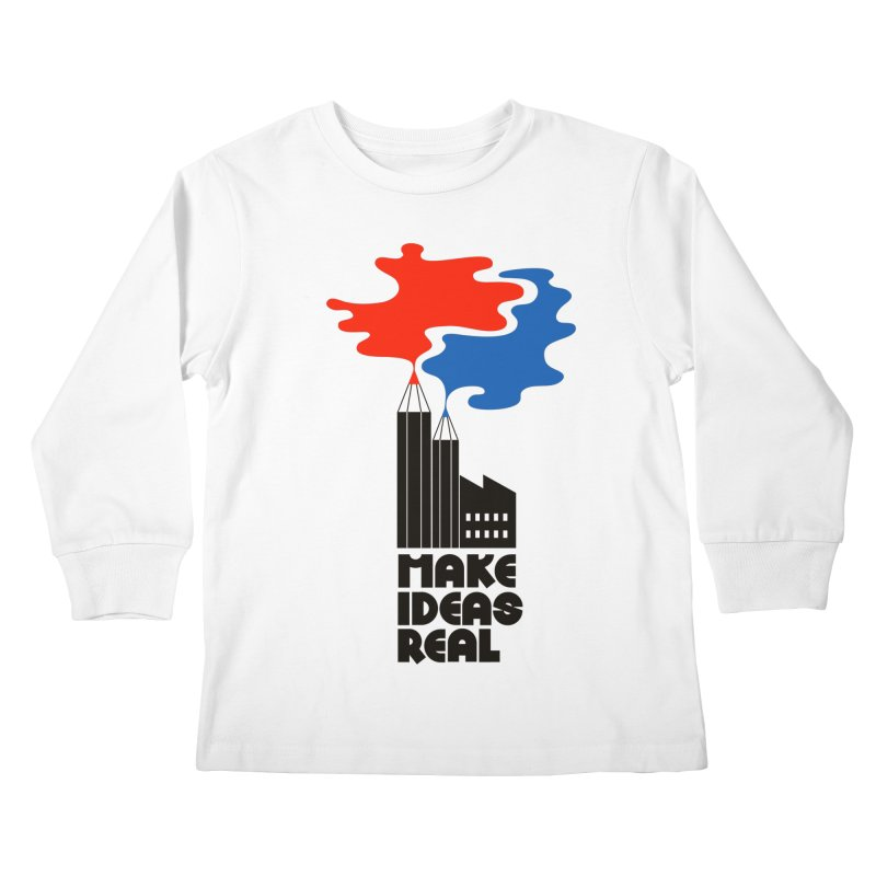 Make Ideas Real Kids Longsleeve T-Shirt by daleedwinmurray's Artist Shop