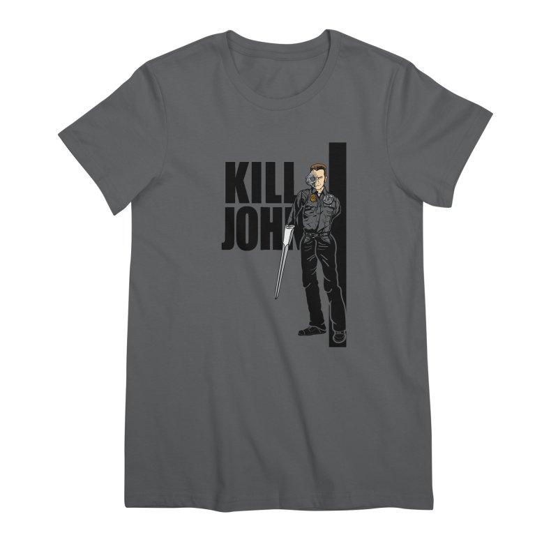 Kill John Women's T-Shirt by Daletheskater