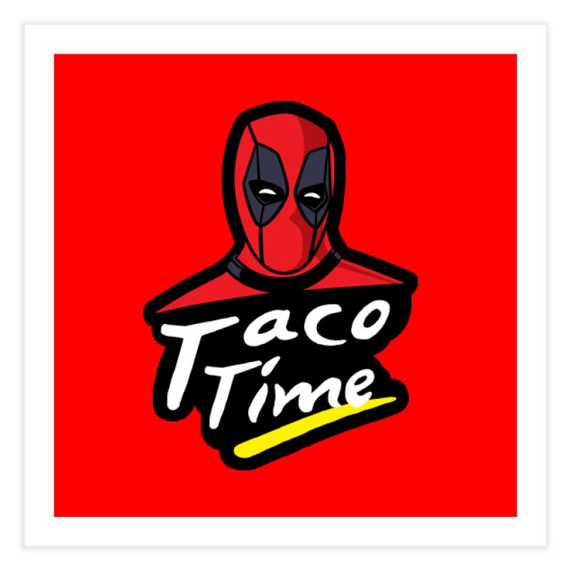 Taco Time Home Fine Art Print by Daletheskater