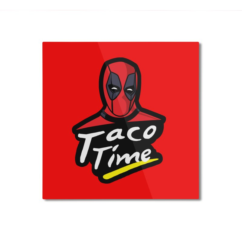 Taco Time Home Mounted Aluminum Print by Daletheskater