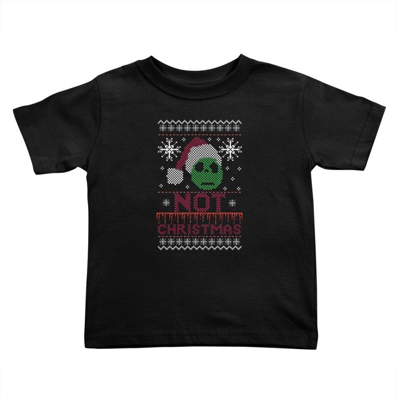 Not  christmas Kids Toddler T-Shirt by damian's Artist Shop