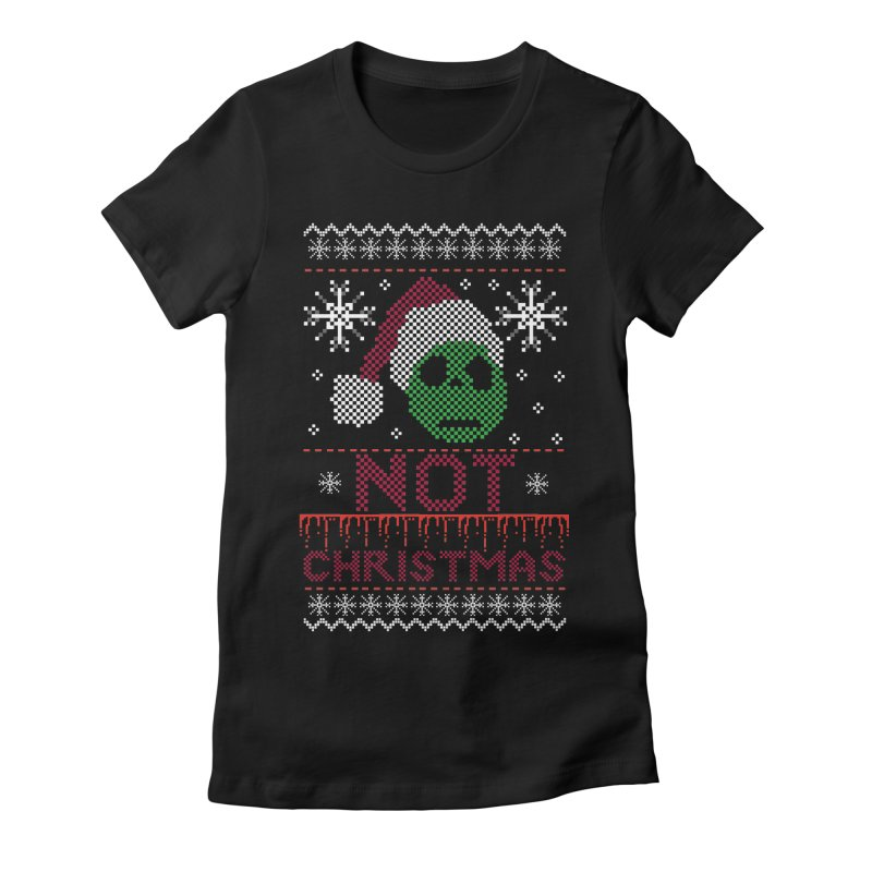 Not  christmas Women's Fitted T-Shirt by damian's Artist Shop