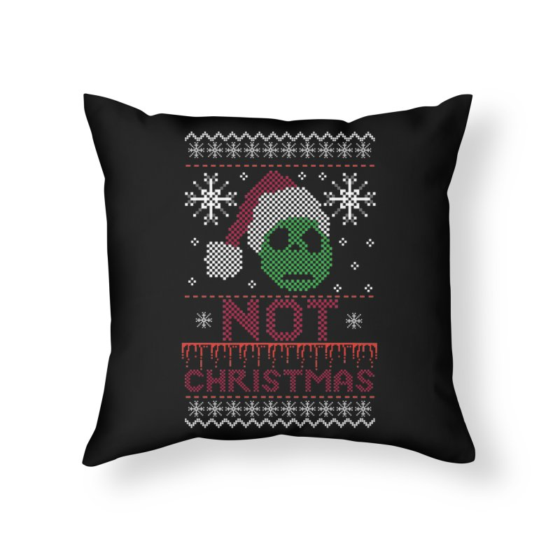 Not  christmas Home Throw Pillow by damian's Artist Shop