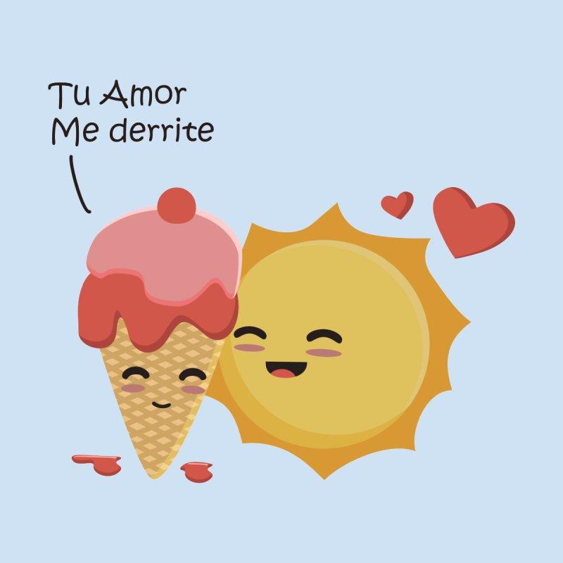 Tu amor me Derrite by damian's Artist Shop