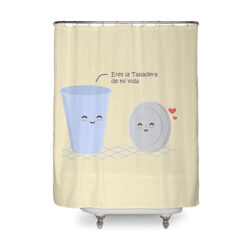 Eres la Tapadera de mi Vida Home Shower Curtain by damian's Artist Shop