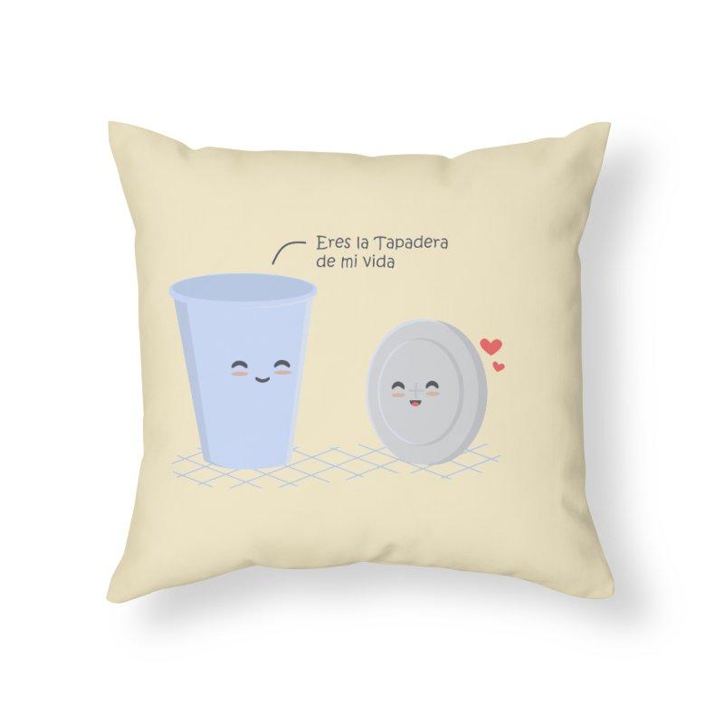 Eres la Tapadera de mi Vida Home Throw Pillow by damian's Artist Shop