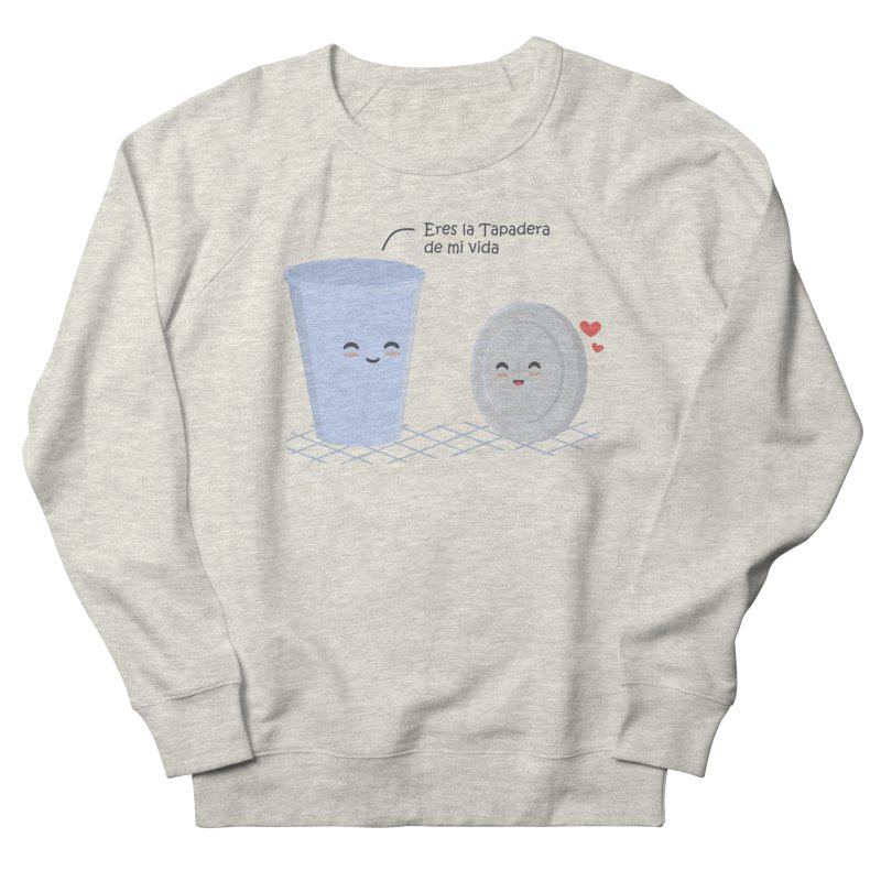 Eres la Tapadera de mi Vida Men's French Terry Sweatshirt by damian's Artist Shop