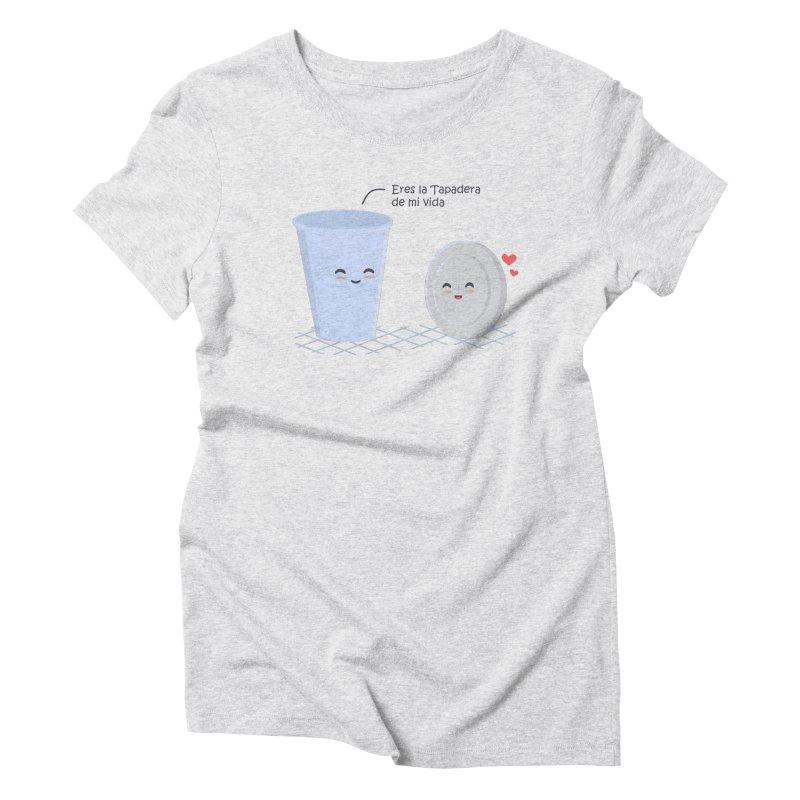 Eres la Tapadera de mi Vida Women's Triblend T-Shirt by damian's Artist Shop