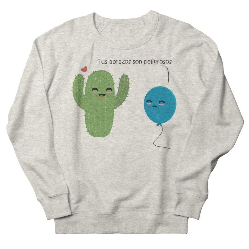Tus abrazos son peligrosos Women's French Terry Sweatshirt by damian's Artist Shop