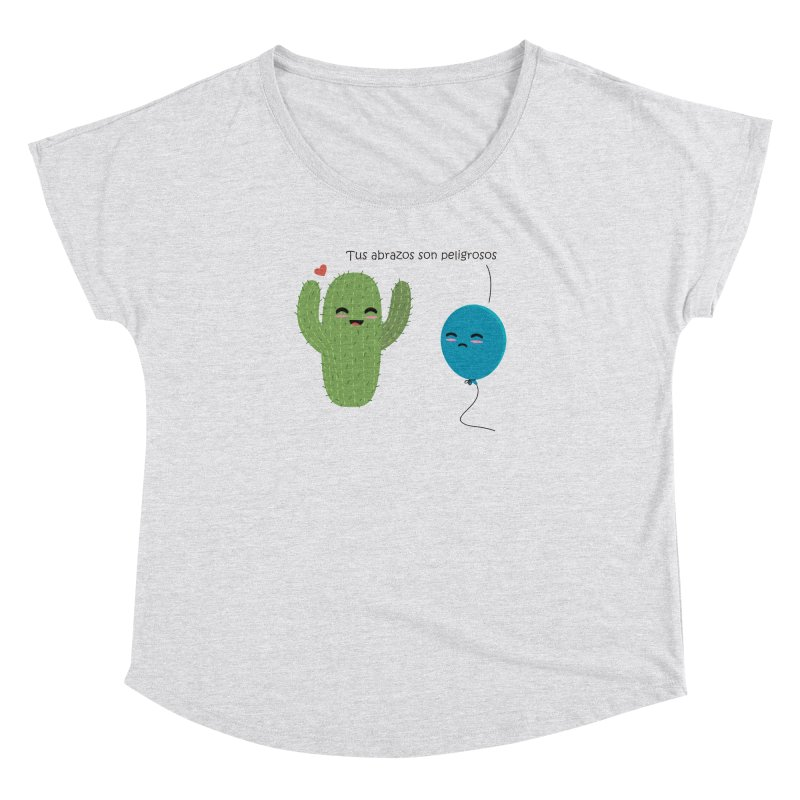 Tus abrazos son peligrosos Women's Dolman Scoop Neck by damian's Artist Shop