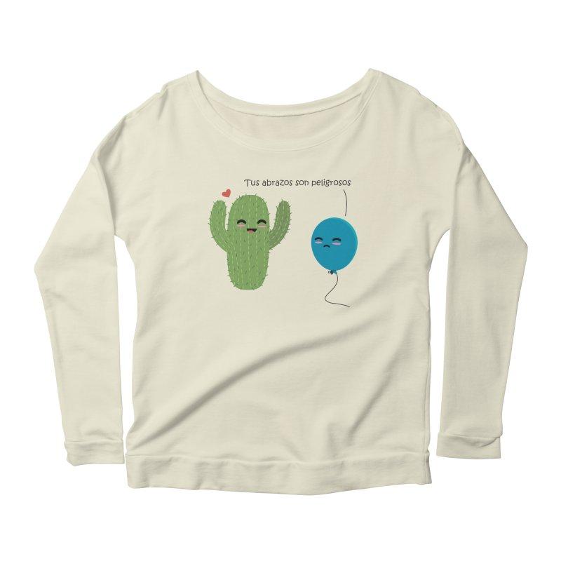 Tus abrazos son peligrosos Women's Scoop Neck Longsleeve T-Shirt by damian's Artist Shop