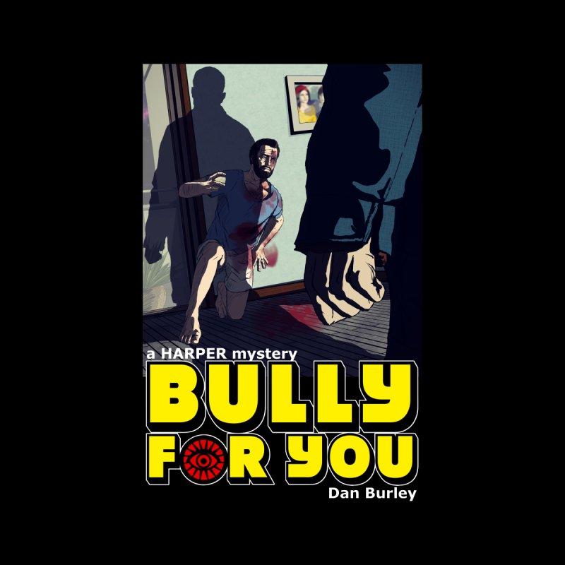 Bully For You by danburley's Artist Shop