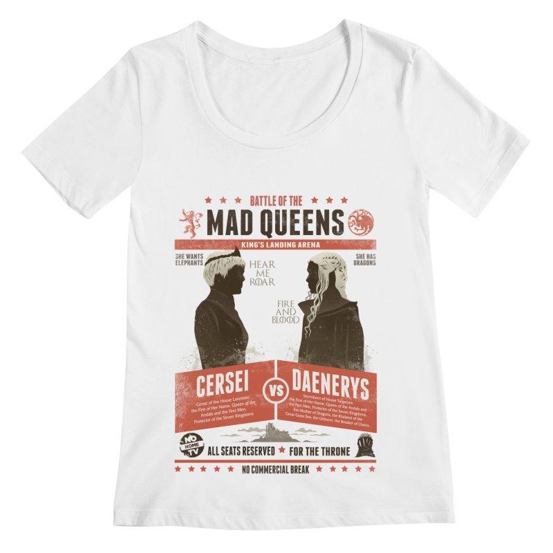 Battle of Mad Queens Women's Regular Scoop Neck by dandingeroz's Artist Shop