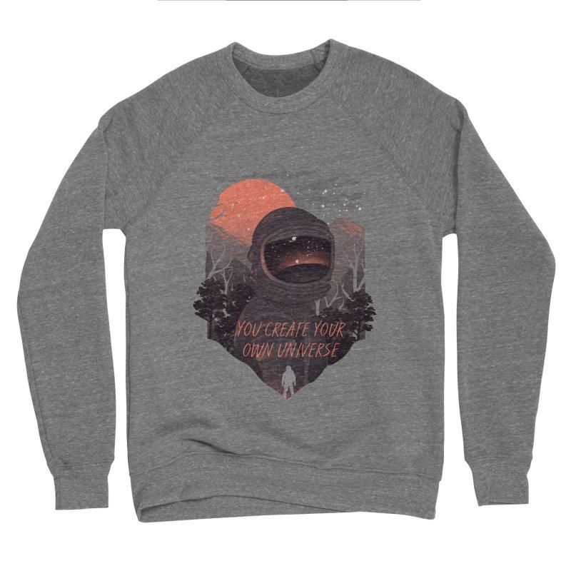 Create your own universe Men's Sponge Fleece Sweatshirt by dandingeroz's Artist Shop