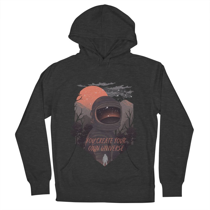 Create your own universe Women's French Terry Pullover Hoody by dandingeroz's Artist Shop