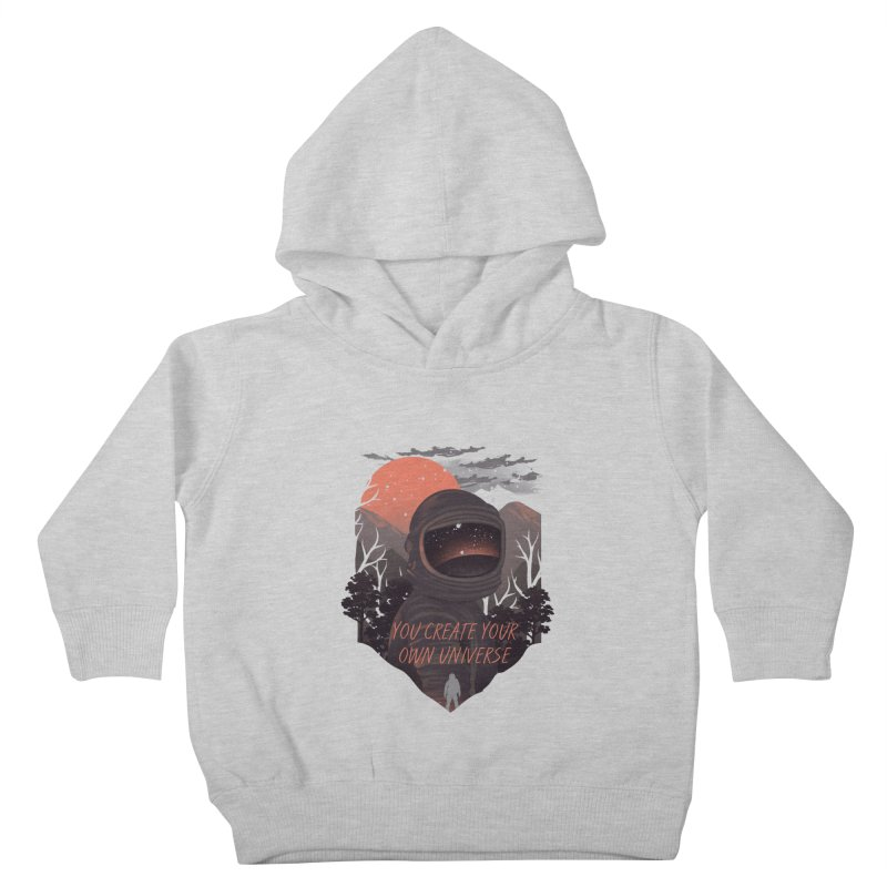 Create your own universe Kids Toddler Pullover Hoody by dandingeroz's Artist Shop
