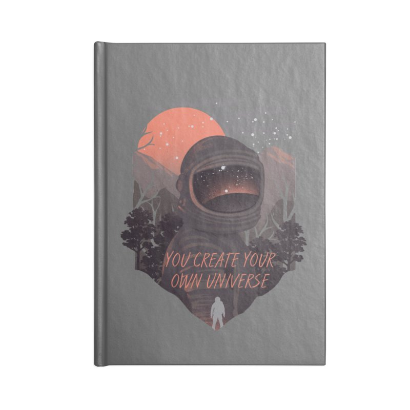Create your own universe Accessories Lined Journal Notebook by dandingeroz's Artist Shop