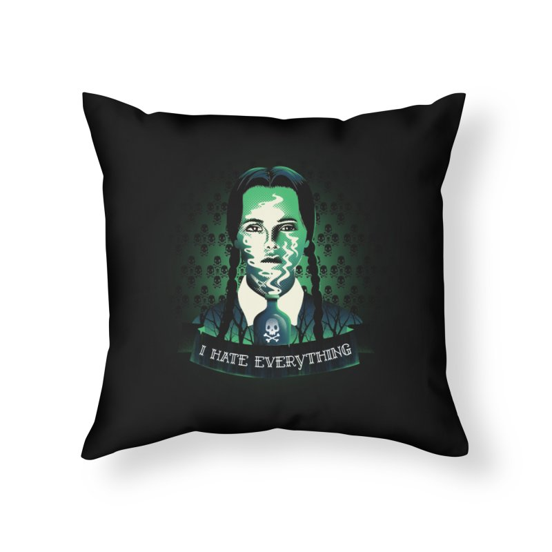 I hate everything Home Throw Pillow by dandingeroz's Artist Shop