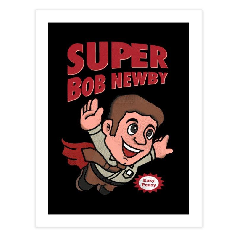 Super Bob Home Fine Art Print by dandingeroz's Artist Shop