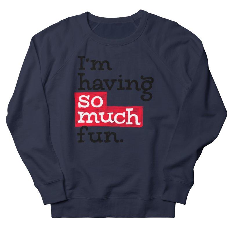 What A Blast Women's French Terry Sweatshirt by dandrawnthreads