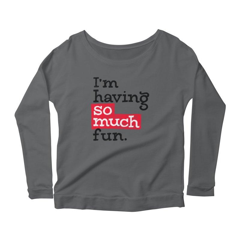 What A Blast Women's Scoop Neck Longsleeve T-Shirt by dandrawnthreads