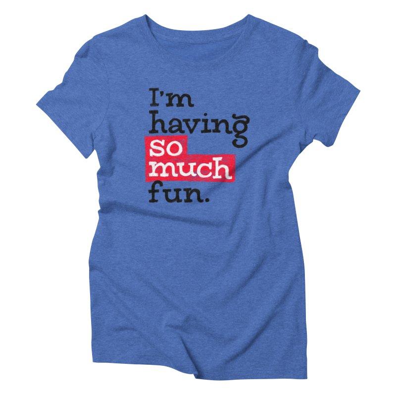 What A Blast Women's Triblend T-Shirt by dandrawnthreads