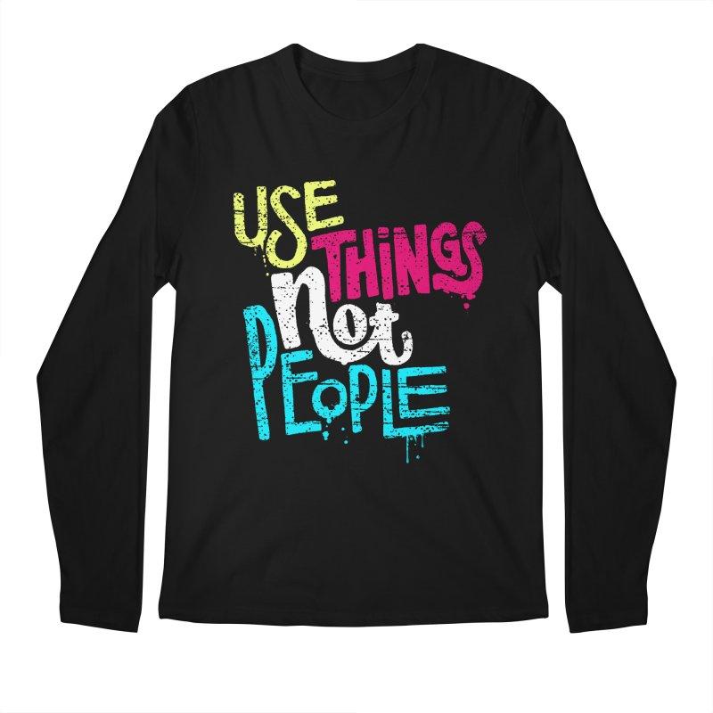 Use Things Not People Men's Regular Longsleeve T-Shirt by dandrawnthreads