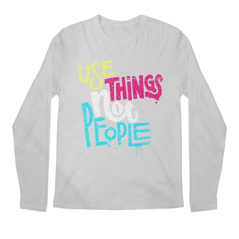 Use Things Not People Men's Longsleeve T-Shirt by dandrawnthreads