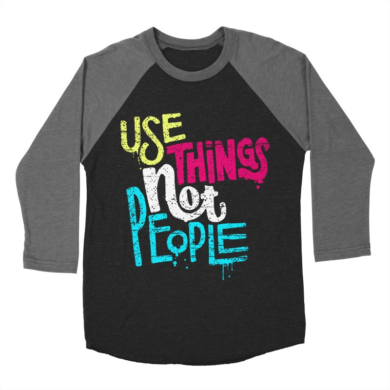 Use Things Not People Men's Baseball Triblend T-Shirt by dandrawnthreads