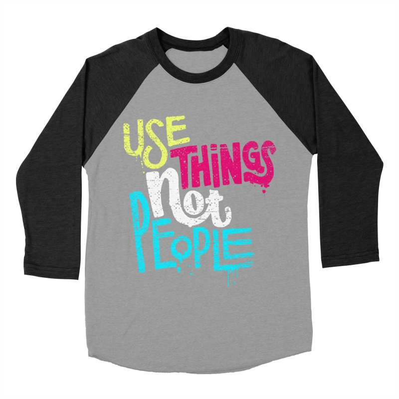 Use Things Not People Men's Baseball Triblend Longsleeve T-Shirt by dandrawnthreads
