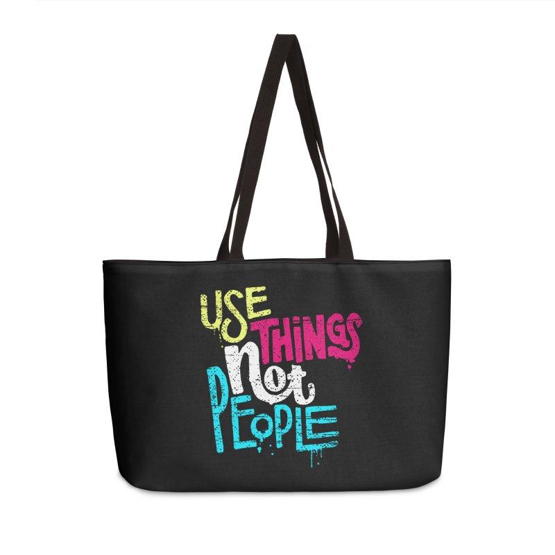Use Things Not People Accessories Weekender Bag Bag by dandrawnthreads