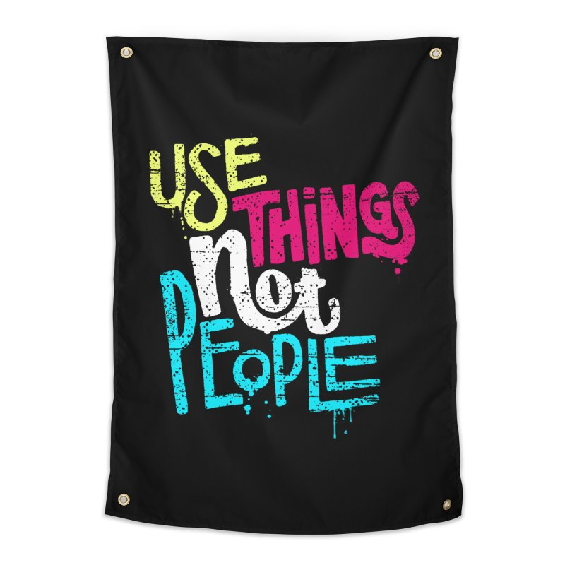 Use Things Not People Home Tapestry by dandrawnthreads